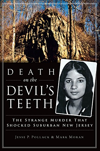 Death on the Devil's Teeth: The Strange Murder That Shocked Suburban New Jersey (True Crime) by Jesse P. Pollack