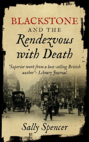 Blackstone and the Rendezvous with Death (The Blackstone Detective series Book 1) by Sally Spencer