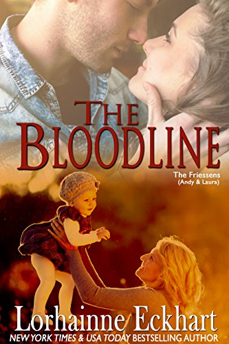 The Bloodline (The Friessens Book 2) by Lorhainne Eckhart