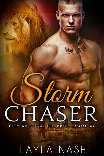 Storm Chaser (City Shifters: the Pride Book 3) by Layla Nash
