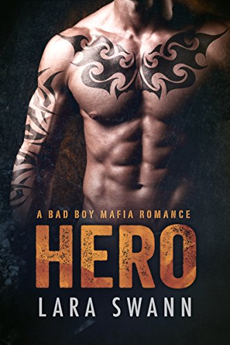 Hero: A Bad Boy Mafia Romance by Lara Swann