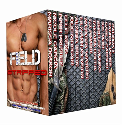 Field Stripped: 15 Steamy Military Romances by Various Authors