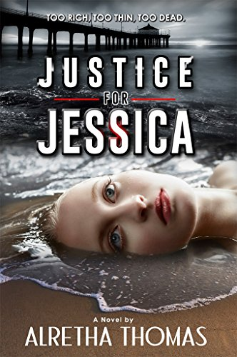 Justice for Jessica (Detective Rachel Storme Book 1) by Alretha Thomas