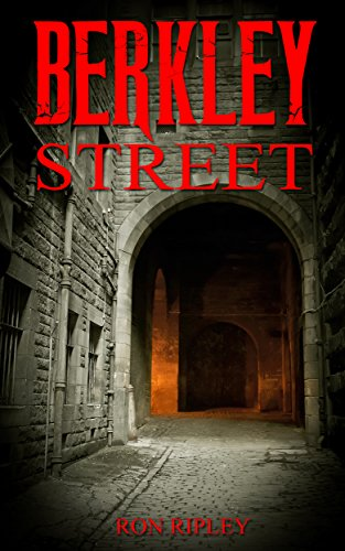 Berkley Street (Berkley Street Series Book 1) by Ron Ripley