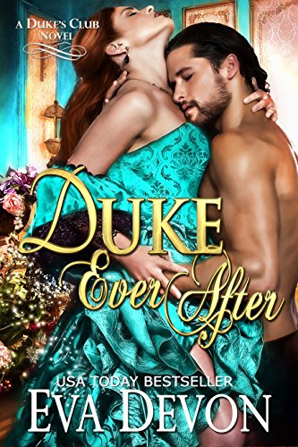 Duke Ever After (Dukes' Club Book 5) by Eva Devon