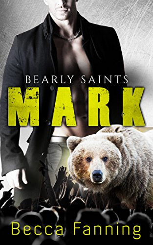 Mark (BBW Country Music Bear Shifter Romance) (Bearly Saints Book 2) by Becca Fanning