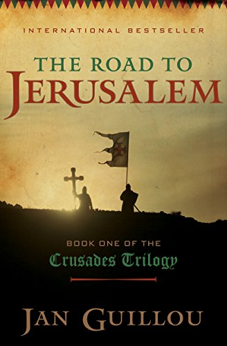 The Road to Jerusalem: Book One of the Crusades Trilogy by Jan Guillou