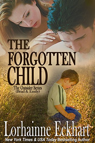 The Forgotten Child (Finding Love ~ The Outsider Series Book 1) by Lorhainne Eckhart
