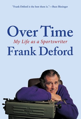 Over Time: My Life As a Sportswriter by Frank Deford