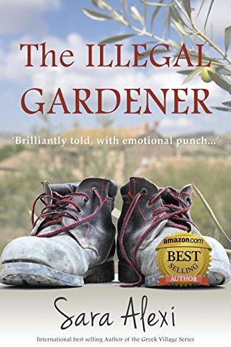 The Illegal Gardener (The Greek Village Collection Book 1) by Sara Alexi