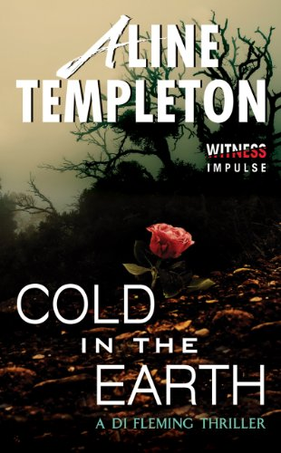 Cold in the Earth: A DI Fleming Thriller (DI Marjory Fleming Book 1) by Aline Templeton