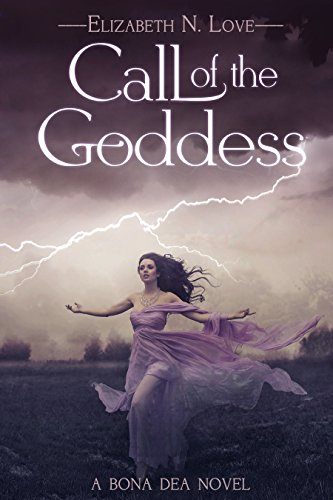 Call of the Goddess: A Bona Dea Novel (Stormflies Book 1) by Elizabeth N. Love