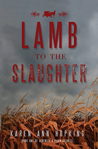 Lamb to the Slaughter (Serenity's Plain Secrets Book 1) by Hopkins Karen