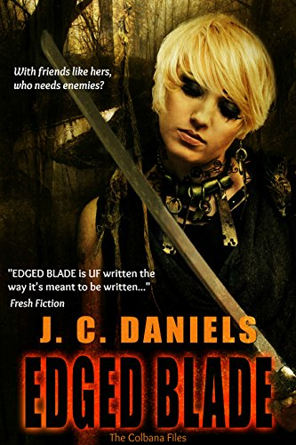 Edged Blade (Colbana Files Series) by J.C. Daniels