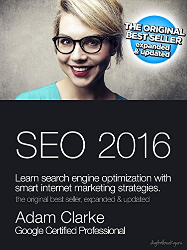 SEO 2016: Learn search engine optimization with smart internet marketing strategies by Adam Clarke