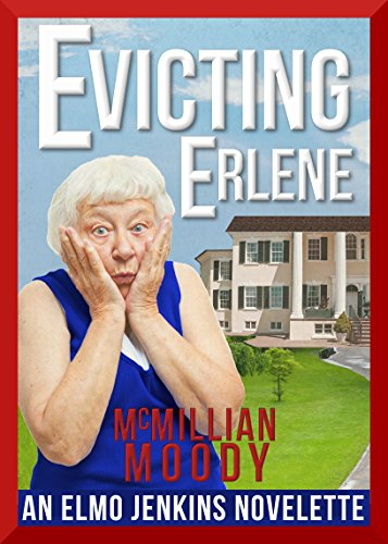 Evicting Erlene (The Elmo Jenkins Novelettes Book 1) by McMillian Moody