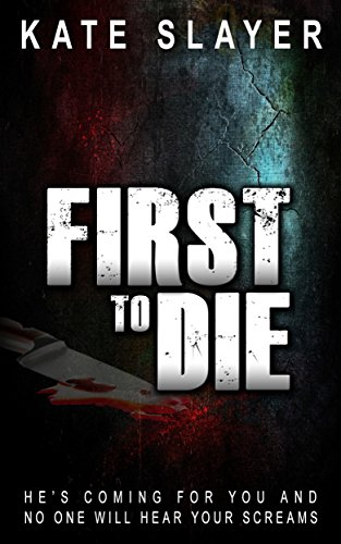 First to Die (A Detective Samantha Kelly Mystery Series Book 1) by Kate Slayer