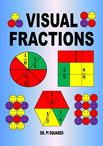 Visual Fractions: A Beginning Fractions Book (2014 Digital Edition) by Dr. Pi Squared