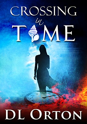 Crossing In Time (Between Two Evils Book 1) by D. L. Orton