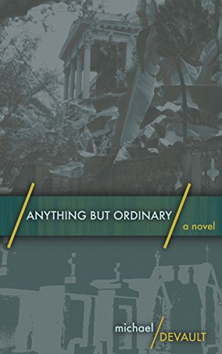Anything But Ordinary by Michael DeVault