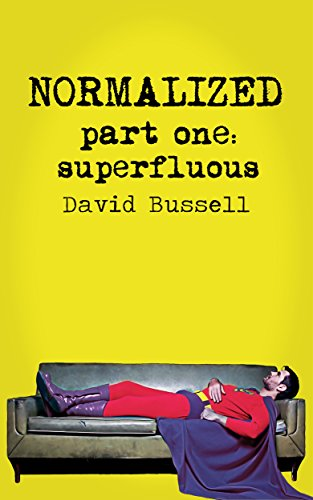 Normalized (Part One: Superfluous) by David Bussell