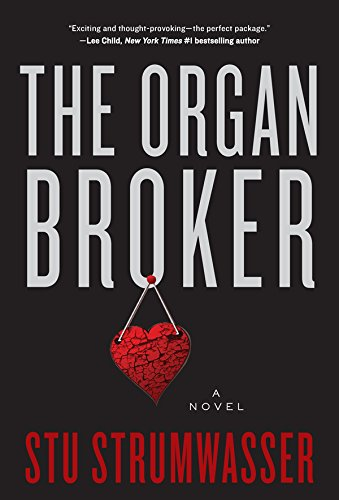 The Organ Broker: A Novel by Stu Strumwasser