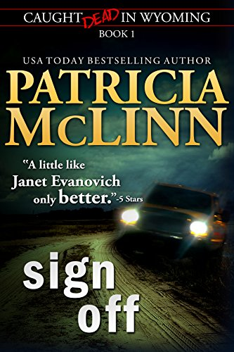 Sign Off (Caught Dead in Wyoming, Book 1) by Patricia McLinn