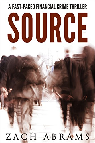 Source: A Fast-Paced Financial Crime Thriller by Zach Abrams