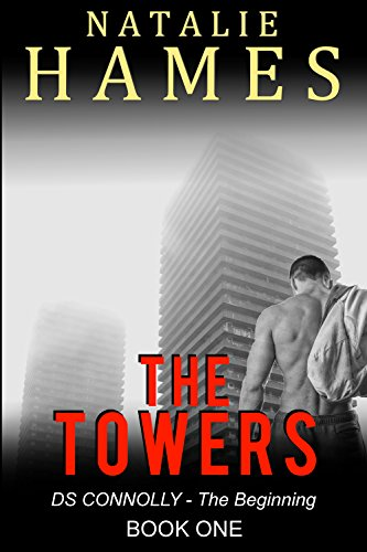 The Towers: DS Connolly - The Beginning (Book One) by Natalie Hames