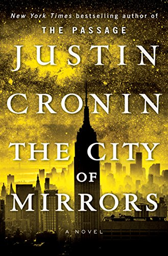 The City of Mirrors: A Novel (Book Three of The Passage Trilogy) by Justin Cronin