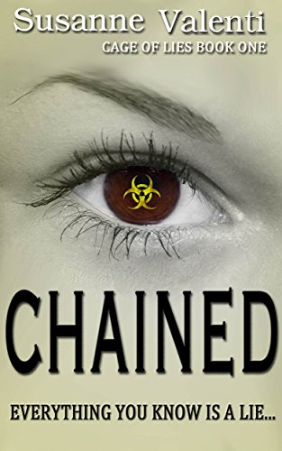 Chained: Everything you know is a lie... (Cage of Lies Book 1) by Susanne Valenti