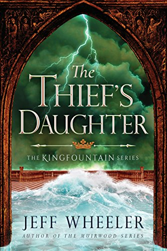 The Thief's Daughter (The Kingfountain Series Book 2) by Jeff Wheeler