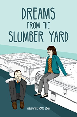 Dreams from the Slumber Yard by Christopher Mertic Lewis