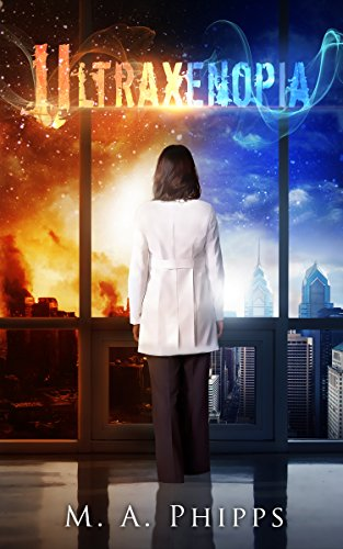 Ultraxenopia (Project W. A. R. Book 1) by M. A. Phipps
