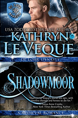 Shadowmoor (de Lohr Dynasty Book 6) by Kathryn Le Veque