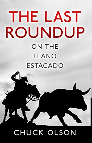 The Last Roundup On The Llano Estacado by Olson Chuck