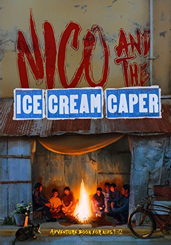 Nico and the Ice Cream Caper!: Adventure Book For Kids 9-12 by Dafne Engstrom