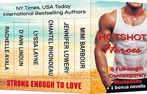 Hotshot Heroes: Strong Enough to Love: Action, Suspense, Hot Romance Boxed Set by Various Authors
