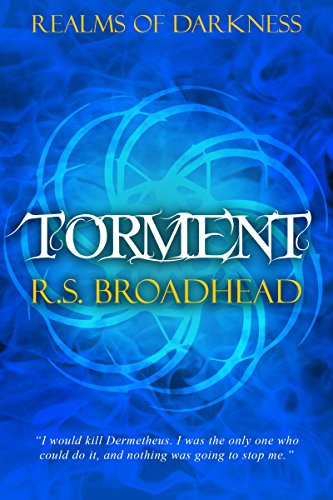 Torment (Realms of Darkness Book 3) by R.S. Broadhead