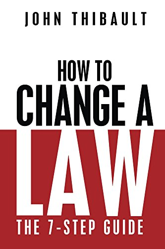 How to Change A Law by John Thibault