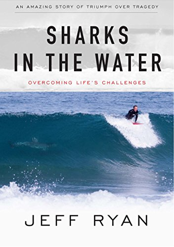 Sharks in the Water: Overcoming Life's Challenges by Jeff Ryan