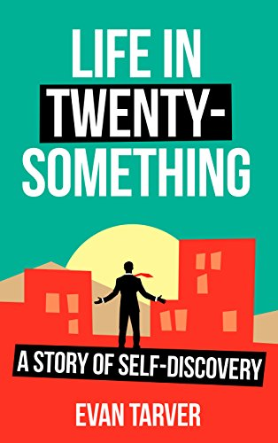 Life in Twenty-Something: A Story of Self-Discovery by Evan Tarver
