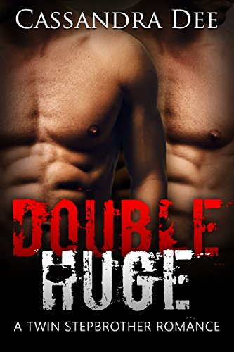 DOUBLE HUGE: A Twin Stepbrother Romance by Cassandra Dee