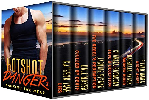 Hotshot Danger: Packing the Heat by Various Authors