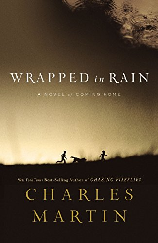 Wrapped in Rain (Martin) by Charles Martin