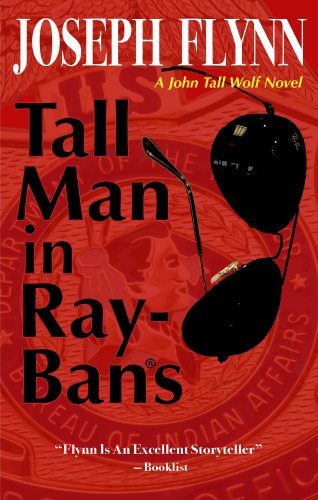 Tall Man in Ray-Bans (A John Tall Wolf Novel Book 1) by Joseph Flynn