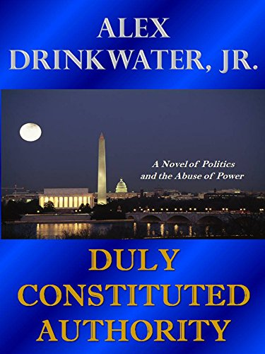 Duly Constituted Authority by Alex Drinkwater