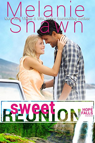 Sweet Reunion (A Hope Falls Novel Book 1) by Melanie Shawn