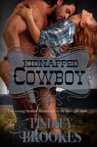 KIDNAPPED COWBOY (Captured Hearts Series Book 1) by Lindsey Brookes