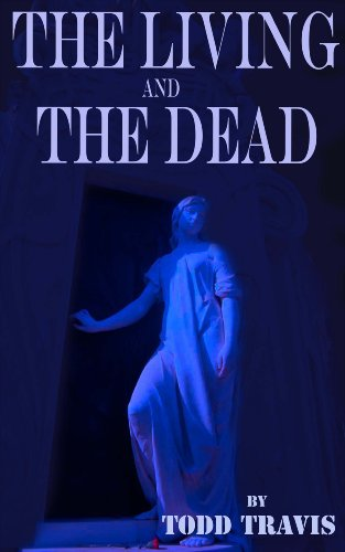 The Living And The Dead by Todd Travis